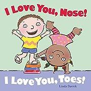 I Love You, Nose! I Love You, Toes! de Linda…