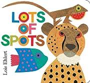 Lots of Spots (Classic Board Books) av Lois…