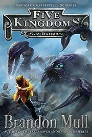 Sky Raiders (1) (Five Kingdoms) de Brandon…