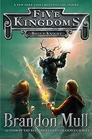 Rogue Knight (Five Kingdoms) – tekijä:…
