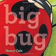 Big bug de Henry Cole