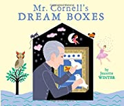 Mr. Cornell's Dream Boxes by Jeanette…