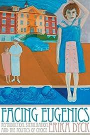 Facing Eugenics: Reproduction,…