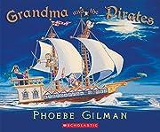 Grandma and the Pirates de Phoebe Gilman