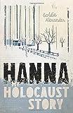 Hanna : my Holocaust story / Goldie Alexander