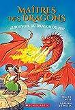 Maîtres des dragons. 4, Le pouvoir du dragon du feu