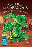 Maîtres des dragons 5, Le chant du dragon du poison
