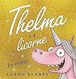 Thelma la licorne, le retour