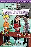 La Société secrète des superhéros : Sabotage à l'expo-sciences : v.4