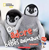 On adore les bébés animaux!