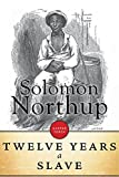 Twelve years a slave : the thrilling story of a free colored man, kidnapped in Washington in 1841, sold into slavery, and after a twelve years' bondage, reclaimed by State authority from a cotton plantation in Louisiana / Solomon Northup