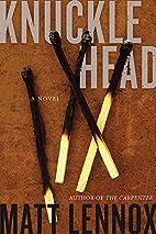 Knucklehead by Matt Lennox