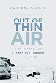 Out of Thin Air: A True Story of Impossible…