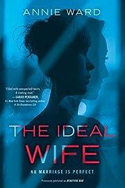 The Ideal Wife: A Novel – tekijä: Annie…