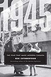 1945: The Year That Made Modern Canada –…