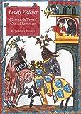 Lovely violence : Chrétien de Troyes' critical romances / Jørgen Bruhn