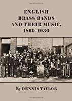 English Brass Bands and Their Music,…