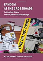 Fandom at the crossroads : celebration,…