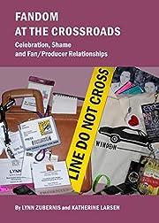 Fandom At The Crossroads: Celebration, Shame…