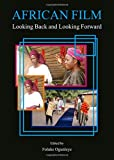 African film : looking back and looking forward / edited by Foluke Ogunleye