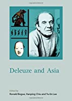 Deleuze and Asia by Ronald Bogue