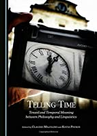 Telling time tensed and temporal meaning…
