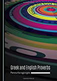 Greek and English proverbs / collected and translated by Panos Karagiorgos