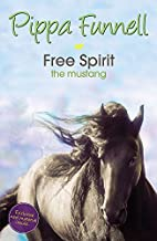 Free Spirit: The Mustang (Tilly's Pony…