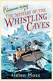 The Mystery of the Whistling Caves: Book 1…