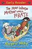 The man whose mother was a pirate / Margaret Mahy ; illustrated by Margaret Chamberlain