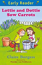 Lottie and Dottie Sow Carrots (Early Reader)…