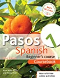 Pasos 1: Coursebook: Spanish Beginner's Course (Pasos a First Course Spanish)