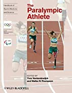 The Paralympic Athlete: Handbook of Sports…