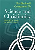 The Blackwell Companion to Science and Christianity book cover