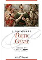 A Companion to Poetic Genre by Erik Martiny
