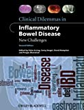 Clinical Dilemmas in Inflammatory Bowel Disease : New Challenges / edited by Peter M. Irving [and others]