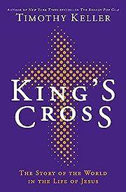 King's Cross de Timothy Keller Timothy J.…