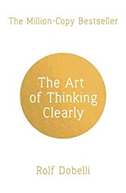 The Art of Thinking Clearly av Rolf Dobelli