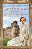 Lady Catherine and the real Downton Abbey / The Countess of Carnarvon