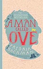 A Man Called Ove – tekijä: Fredrik…