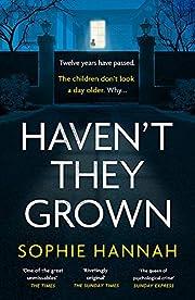 Haven't They Grown av Sophie Hannah
