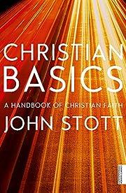 Christian Basics de John Stott