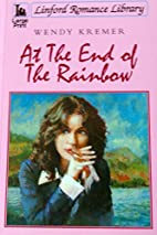 At The End Of The Rainbow by Wendy Kremer