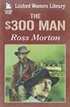 The $300 Man (Linford Western Library) by…