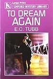 To dream again / E.C. Tubb