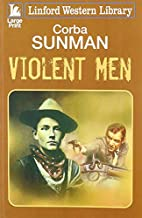 Violent Men (Linford Western Library) by…