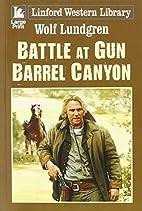 Battle At Gun Barrel Canyon (Linford Western…