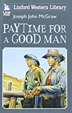 Paytime For A Good Man (Linford Western…