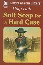 Soft Soap For A Hard Case (Linford Western…