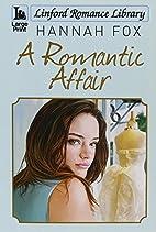 A Romantic Affair by Hannah Fox
